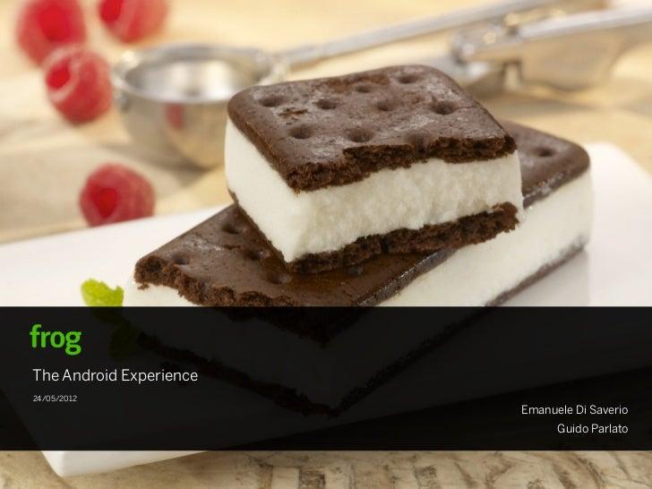 The Android Experience24/05/2012                         Emanuele Di Saverio                               Guido Parlato