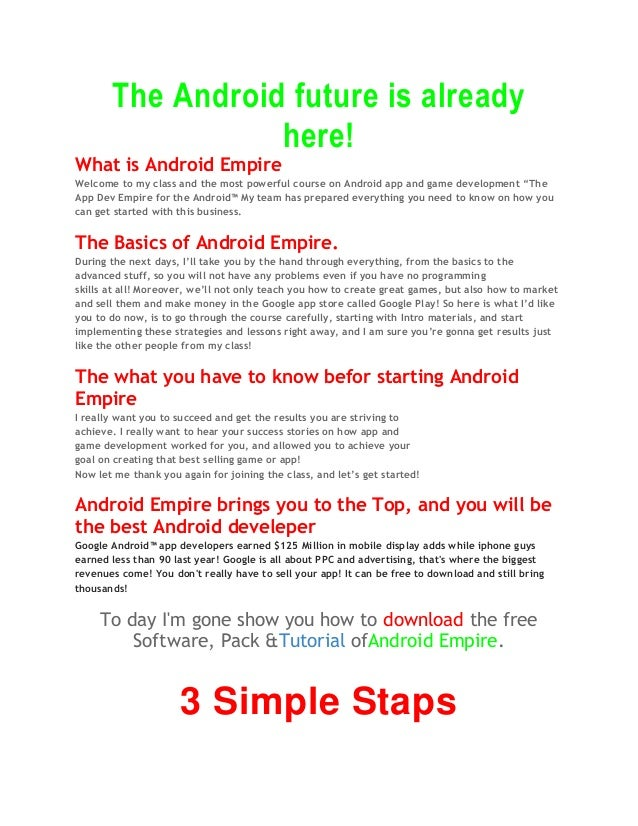 The Android future is already here! What is Android Empire Welcome to my class and the most powerful course on Android app...