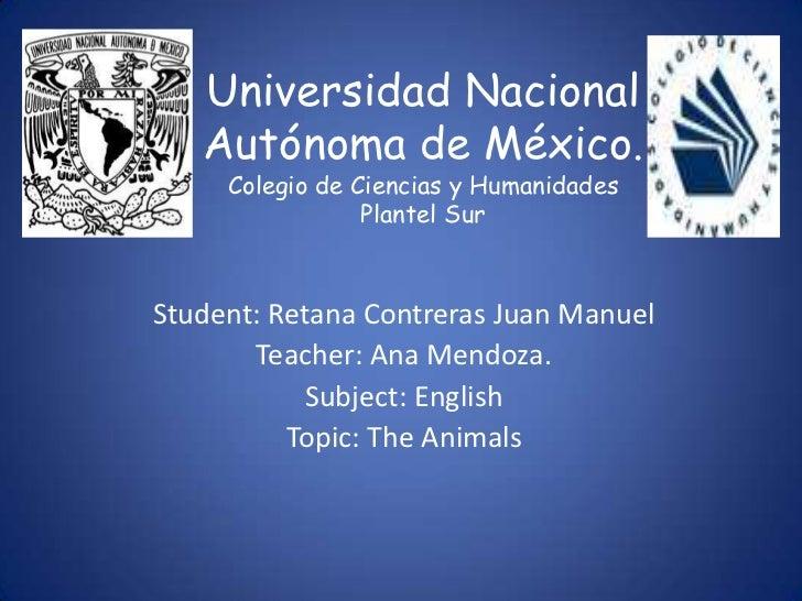 Universidad Nacional   Autónoma de México.     Colegio de Ciencias y Humanidades                 Plantel SurStudent: Retan...