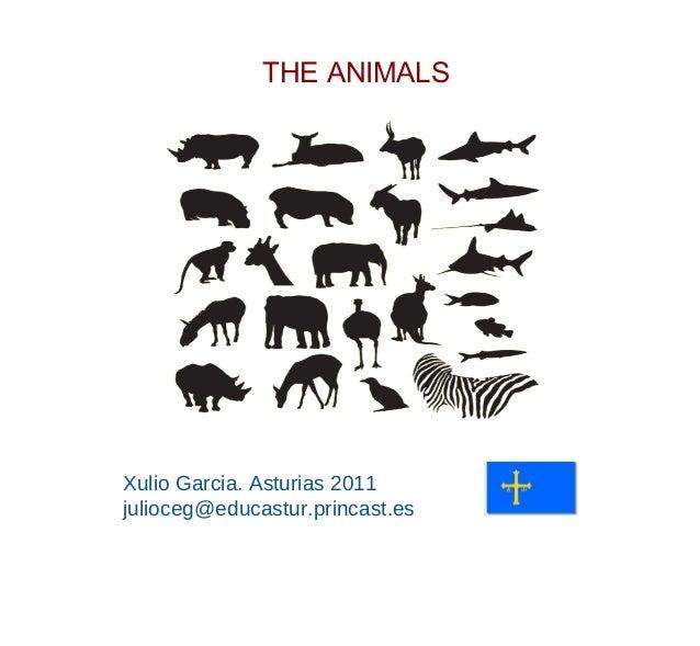 THE ANIMALSXulio Garcia. Asturias 2011julioceg@educastur.princast.es