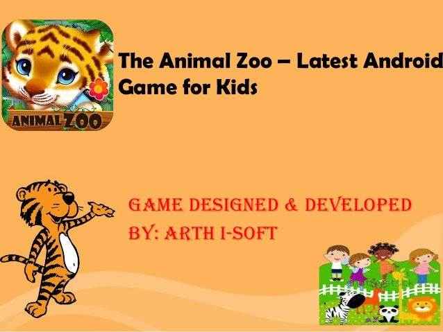 The Animal Zoo – Latest Android Game for Kids Game Designed & Developed BY: Arth I-Soft