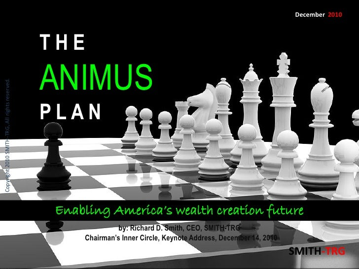 The ANIMUS Plan, 2011 U.S. Jobs Creation, by Richard D. Smith, CEO, SMITH-TRG