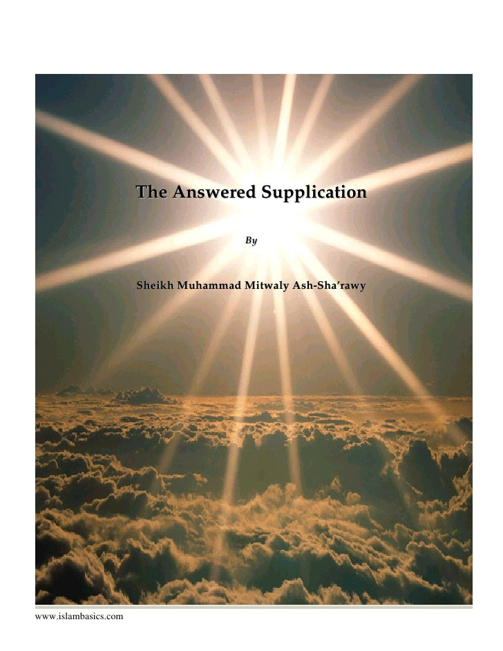 The Answered Supplication                                         By                          Sheikh Muhammad Mitwaly Ash-...