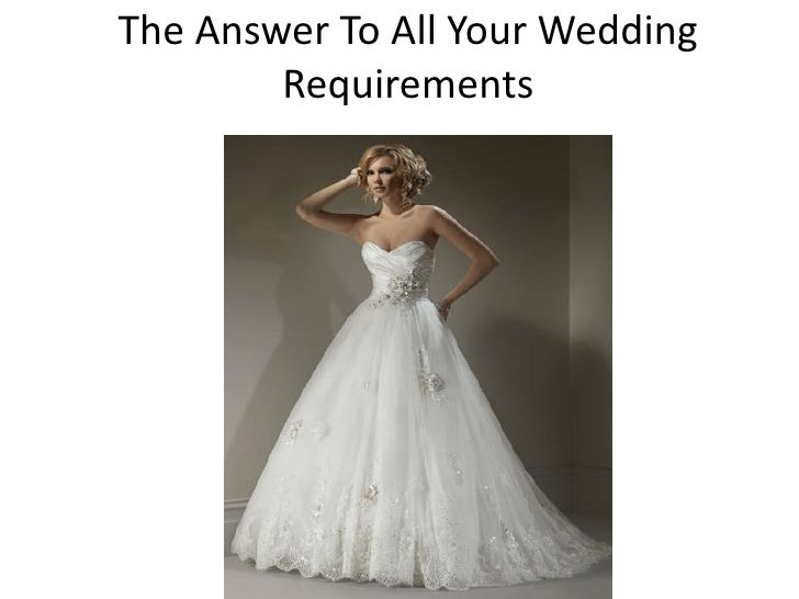 The Answer To All Your Wedding        Requirements