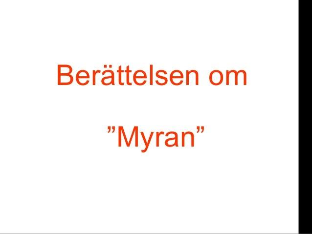 """orBerättelsen om""""Myran"""""""
