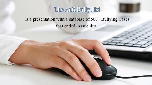 Is a presentation with a database of 500+ Bullying Cases that ended in suicides.