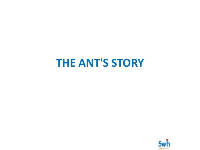 THE ANT'S STORY