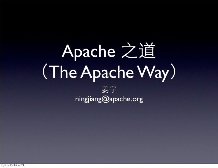 Apache 之道                      (The Apache Way)                                   姜宁                          ningjiang@ap...