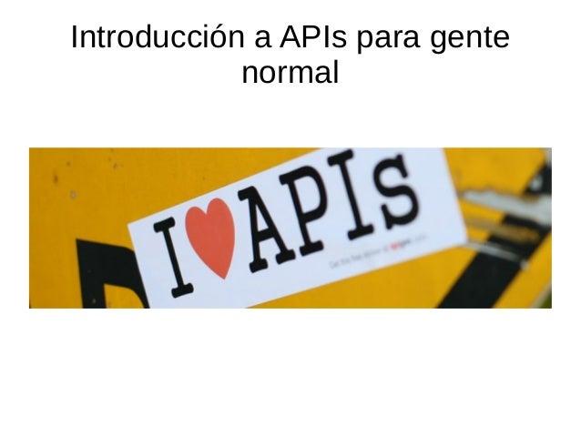 Introducción a APIs para gente normal