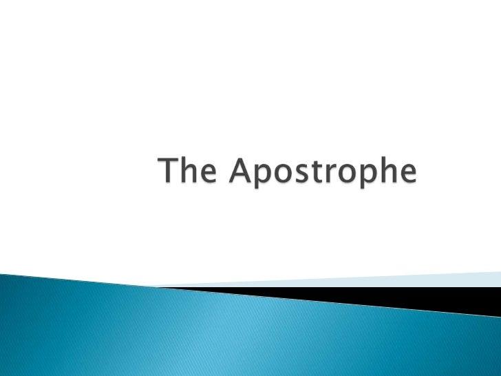 The Apostrophe<br />
