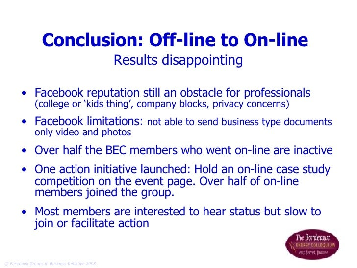 Conclusion: Off-line to On-line   Results disappointing <ul><li>Facebook reputation still an obstacle for professionals  (...