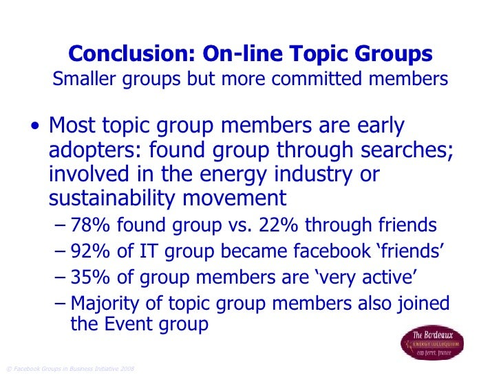 Conclusion: On-line Topic Groups Smaller groups but more committed members <ul><li>Most topic group members are early adop...