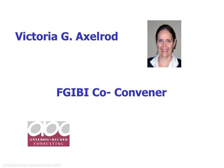 Victoria G. Axelrod FGIBI Co- Convener