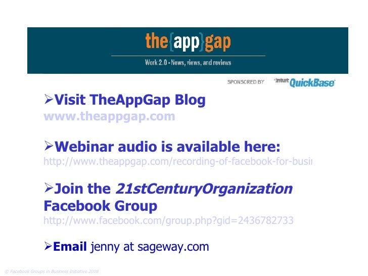 Continue the Conversation <ul><li>Visit TheAppGap Blog   www.theappgap.com </li></ul><ul><li>Webinar audio is available he...
