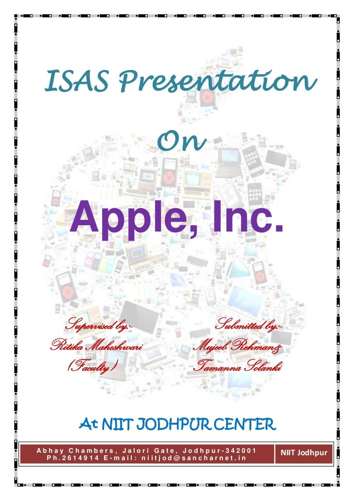 ISAS Presentation                       On      Apple, Inc.   Supervised by:-               Submitted by:-  Ritika Maheshw...