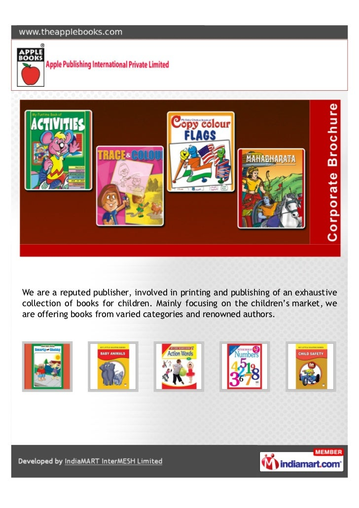 We are a reputed publisher, involved in printing and publishing of an exhaustivecollection of books for children. Mainly f...