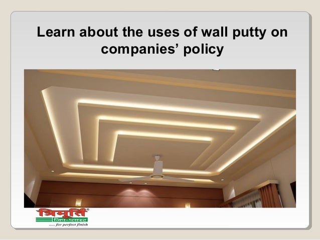 Learn About The Uses Of Wall Putty On Companies Policy