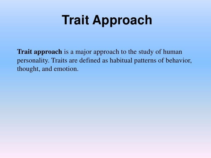 strengths and limitations of trait dispositional approach to personality Personality taxonomies and discuss the advantages and limitations of the lexical  approach our review of research stimulated by this approach begins with allport   norman excluded from this dispositional conception of traits those stable.