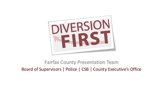 Fairfax County Presentation Team Board of Supervisors | Police | CSB | County Executive's Office