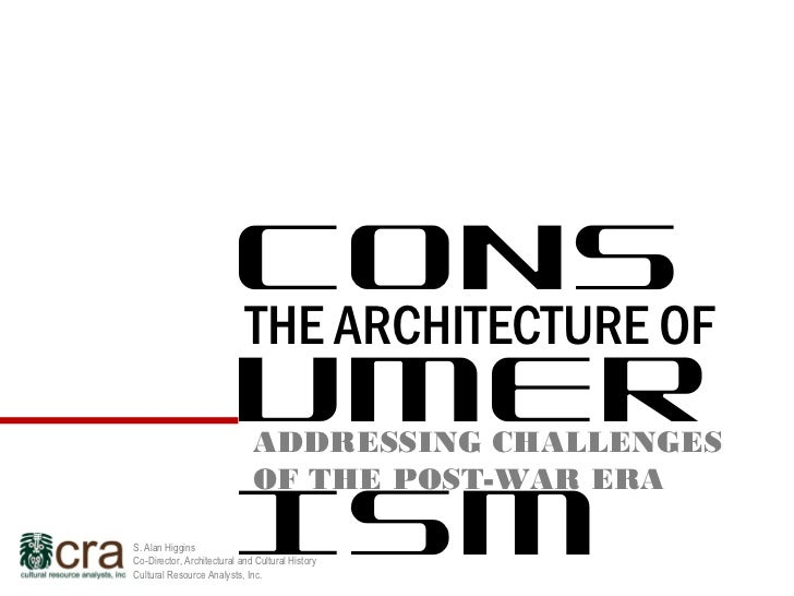 CONS                           UMER                           THE ARCHITECTURE OF                           ISM           ...