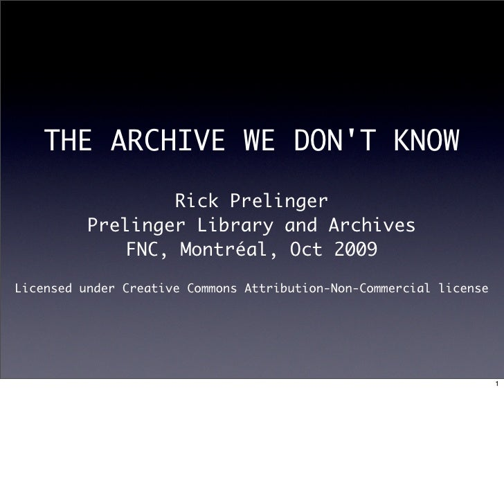 THE ARCHIVE WE DON'T KNOW                     Rick Prelinger           Prelinger Library and Archives               FNC, M...