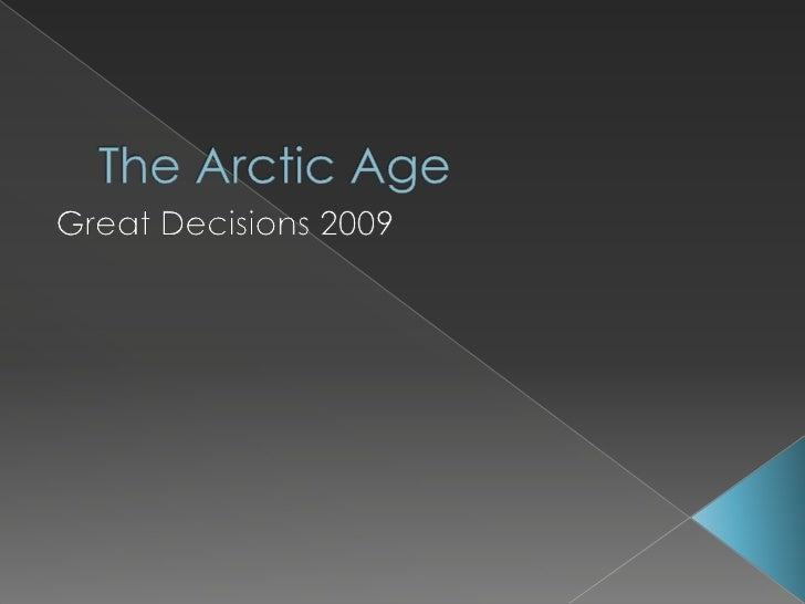 The Arctic Age <br />Great Decisions 2009<br />