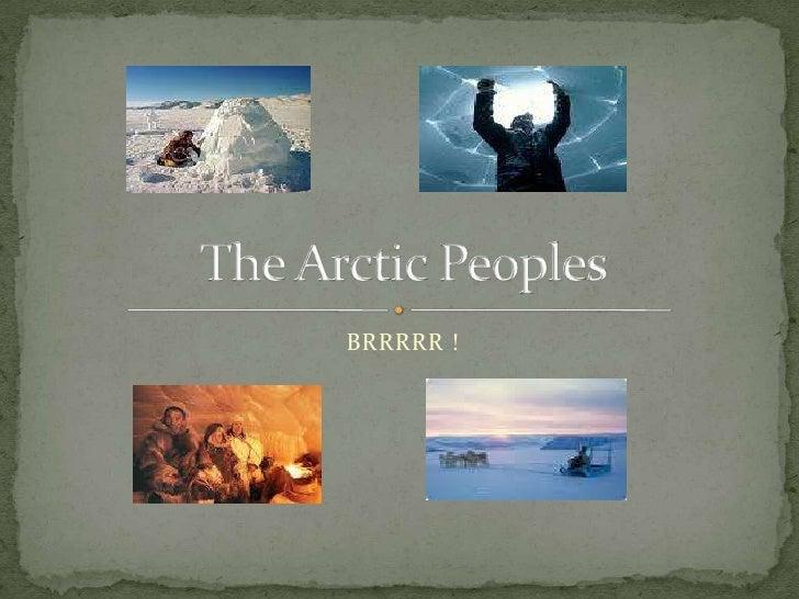 BRRRRR !<br />The Arctic Peoples<br />