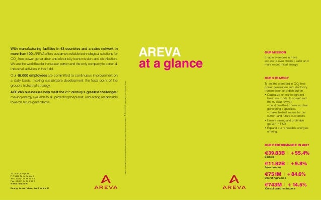 With manufacturing facilities in 43 countries and a sales network in more than 100, AREVA offers customers reliable techno...