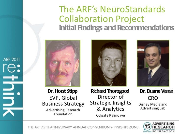 <ul><li>Initial Findings and Recommendations </li></ul>The ARF's NeuroStandards Collaboration Project Dr. Horst Stipp EVP,...