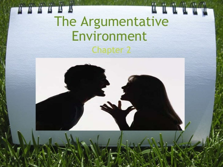 The Argumentative Environment Chapter 2