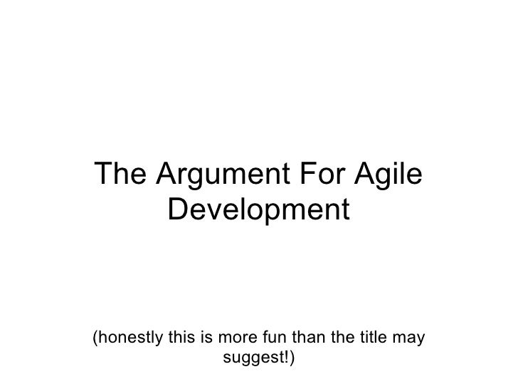 The Argument For Agile Development (honestly this is more fun than the title may suggest!)