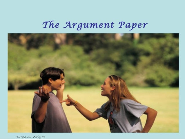 The Argument Paper Karen S. Wright