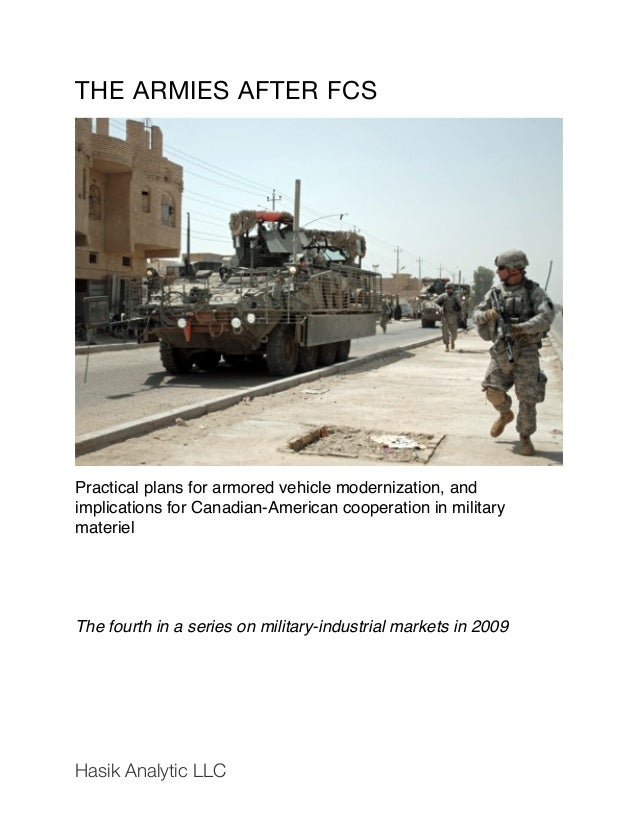 THE ARMIES AFTER FCS Practical plans for armored vehicle modernization, and implications for Canadian-American cooperation...