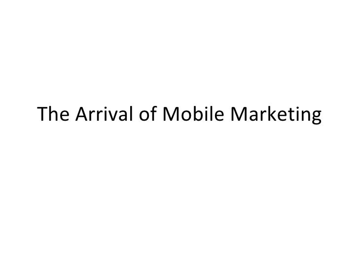 The Arrival of Mobile Marketing