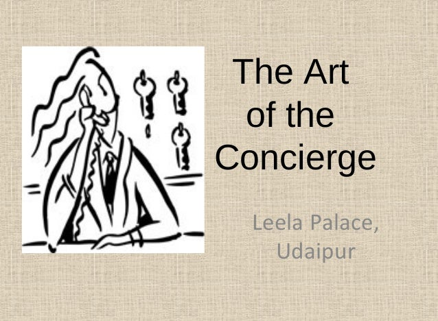 The Art of the Concierge Leela Palace, Udaipur