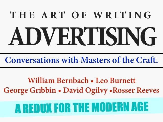 T H E A R T O F W R I T I N G ADVERTISING Conversations with Masters of the Craft. William Bernbach • Leo Burnett George G...