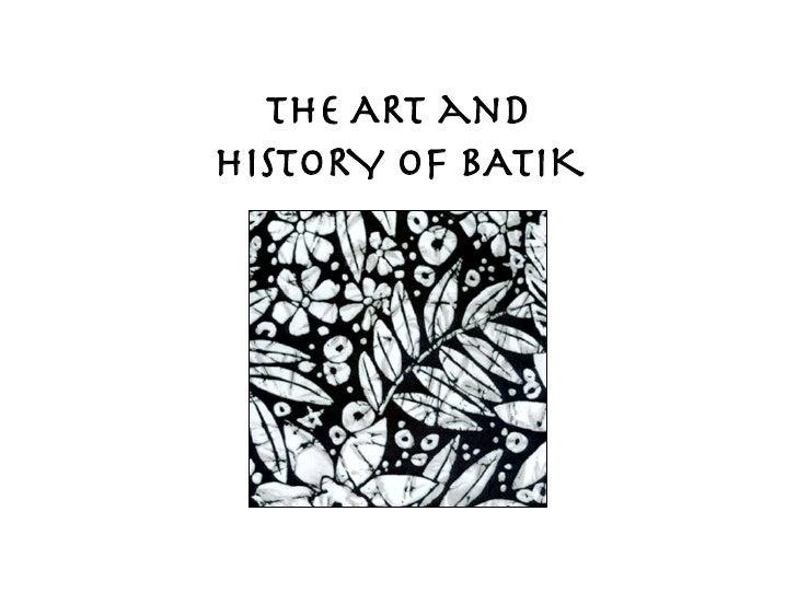 The ART and !HISTORY OF BATIK