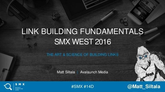 #SMX #14D @Matt_Siltala#SMX #14D @Matt_Siltala LINK BUILDING FUNDAMENTALS SMX WEST 2016 THE ART & SCIENCE OF BUILDING LINK...