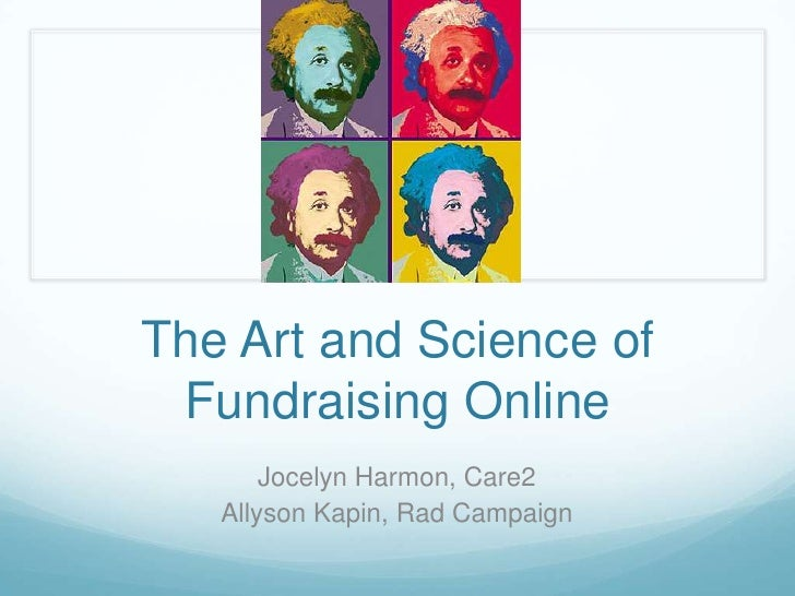The Art and Science of Fundraising Online<br />Jocelyn Harmon, Care2<br />Allyson Kapin, Rad Campaign<br />