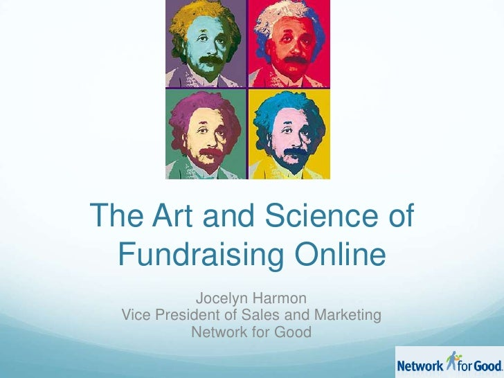The Art and Science of Fundraising Online<br />Jocelyn Harmon<br />Vice President of Sales and Marketing<br />Network for ...