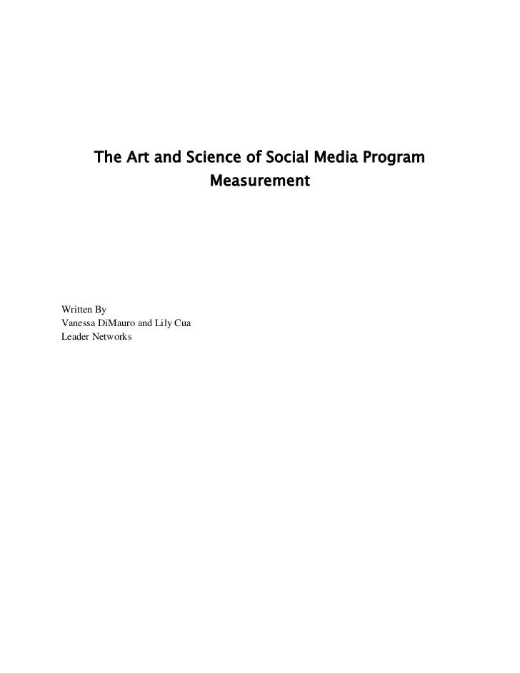 The Art and Science of Social Media Program                               MeasurementWritten ByVanessa DiMauro and Lily Cu...