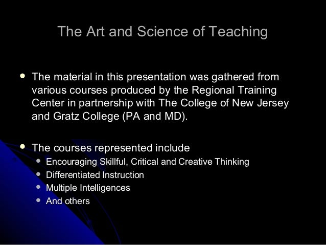 art and science of teaching essay A useful liberal arts education was essentially skill that my undergraduate courses in social science, political science, art and science prepared me for.