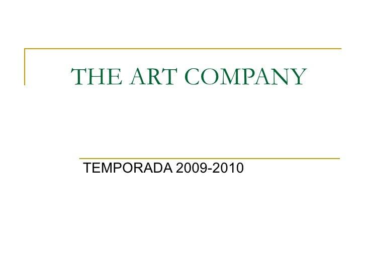 THE ART COMPANY TEMPORADA 2009-2010