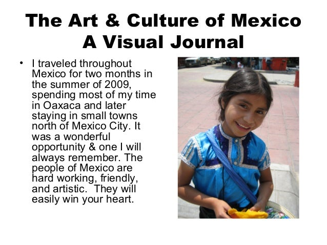 The Art & Culture of Mexico A Visual Journal • I traveled throughout Mexico for two months in the summer of 2009, spending...