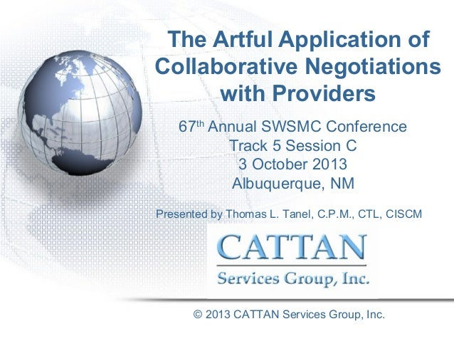 The Artful Application of Collaborative Negotiations with Providers 67th Annual SWSMC Conference Track 5 Session C 3 Octob...