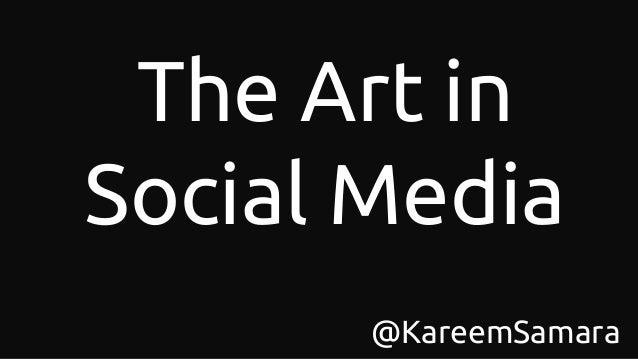 The Art in Social Media @KareemSamara