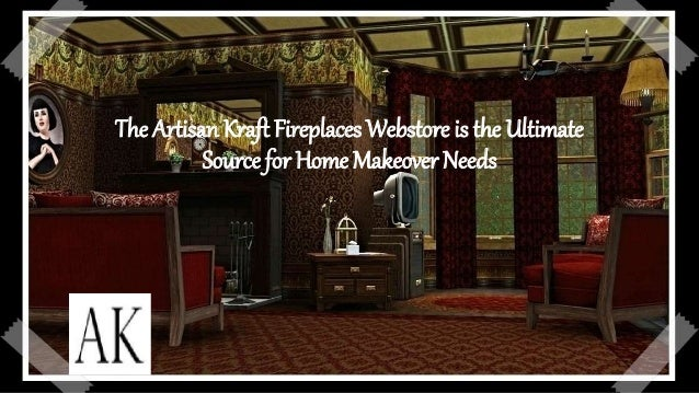 The Artisan Kraft Fireplaces Webstore is the Ultimate Source for Home Makeover Needs