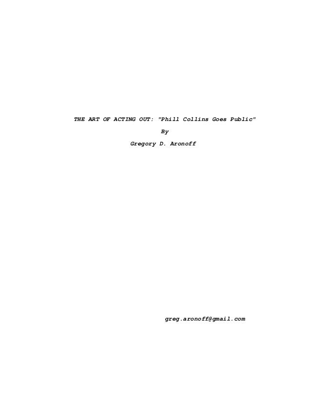 "THE ART OF ACTING OUT: ""Phill Collins Goes Public"" By Gregory D. Aronoff greg.aronoff@gmail.com"