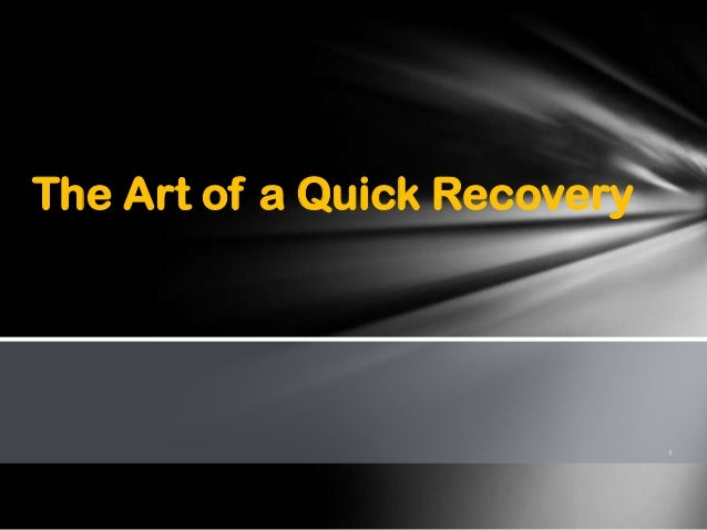 The Art of a Quick Recovery