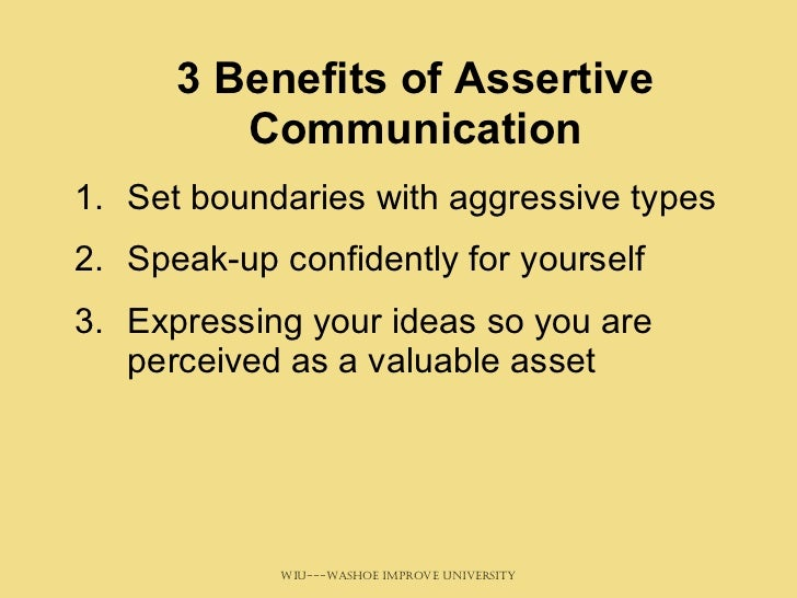 assertive communication Assertiveness is the quality of being self-assured and confident without being aggressive in the field of psychology and psychotherapy.